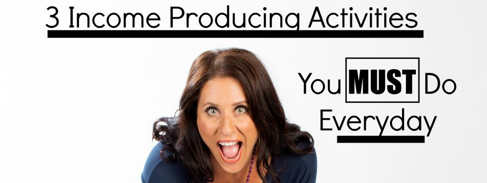 3 Income Producing Activities You Must Do Everyday2