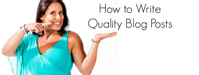 How to Write Quality Blog Posts