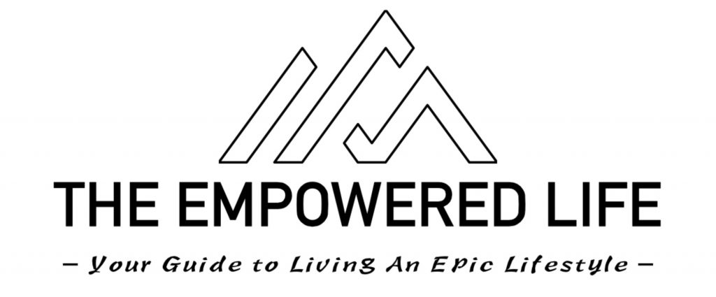 The Empowered Life Your Guide to Living an Epic Lifestyle